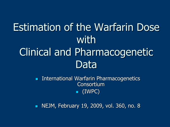 Estimation of the Warfarin Dose with