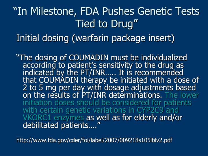 """In Milestone, FDA Pushes Genetic Tests Tied to Drug"""