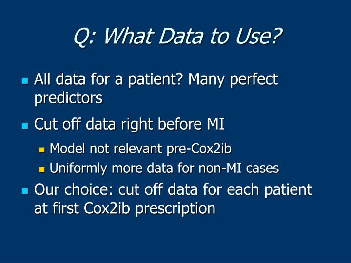 Q: What Data to Use?