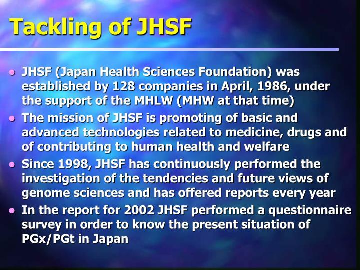 Tackling of JHSF