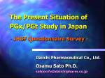the present situation of pgx pgt study in japan jhsf q uestionnaire survey