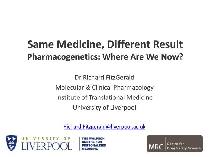 same medicine different result pharmacogenetics where are we now