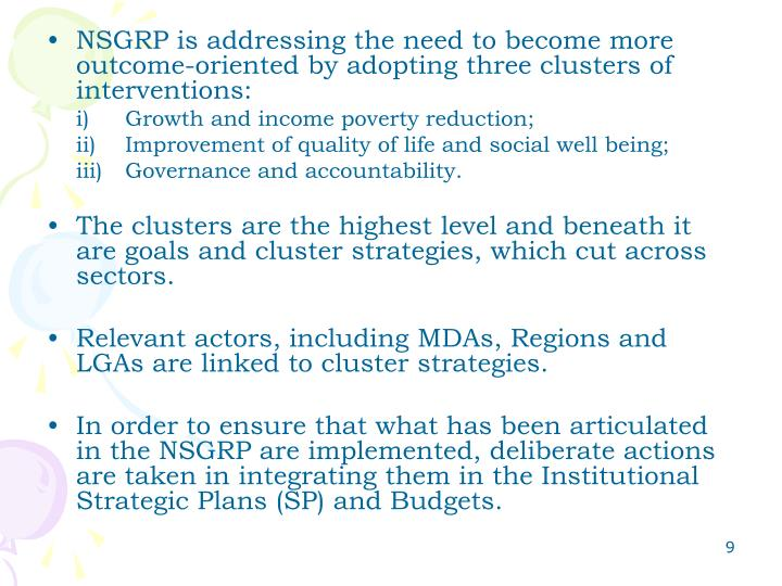 NSGRP is addressing the need to become more outcome-oriented by adopting three clusters of interventions: