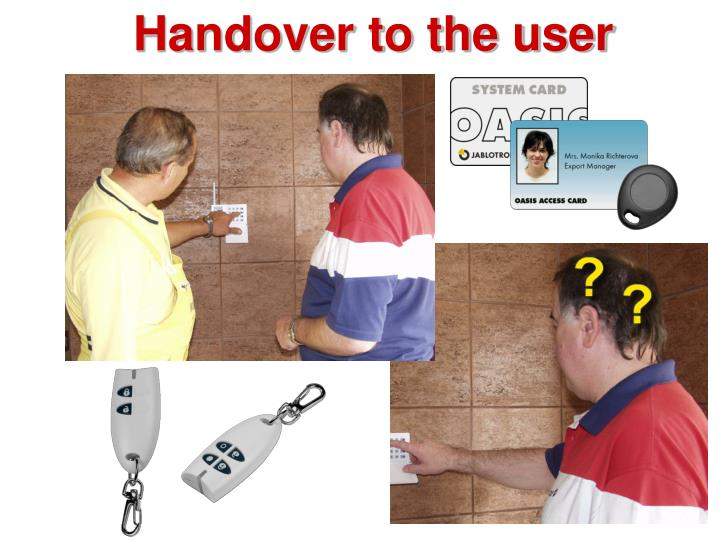 Handover to the user