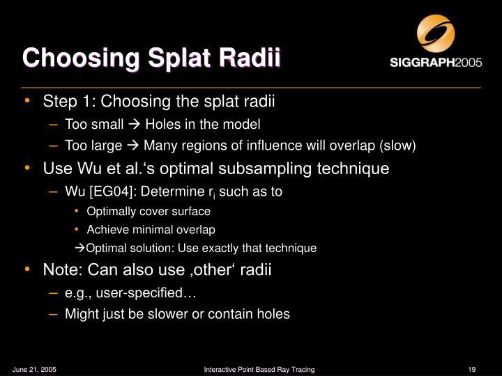 Choosing Splat Radii