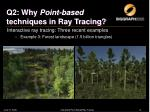 q2 why point based techniques in ray tracing4