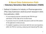 a novel data submission path voluntary genomics data submission vgds