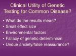 clinical utility of genetic testing for common disease