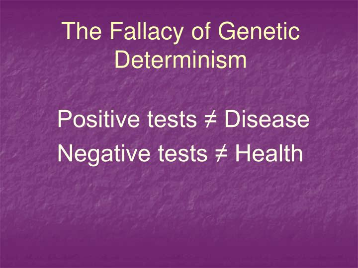 The Fallacy of Genetic Determinism