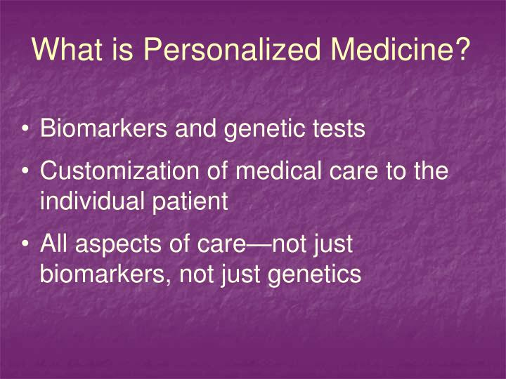 What is Personalized Medicine?