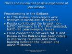 nato and russia had positive experience of joint actions