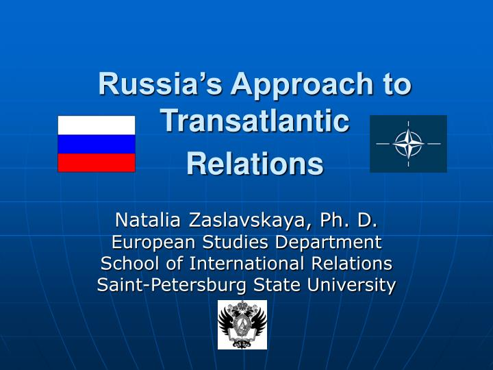 Russia s approach to transatlantic relations