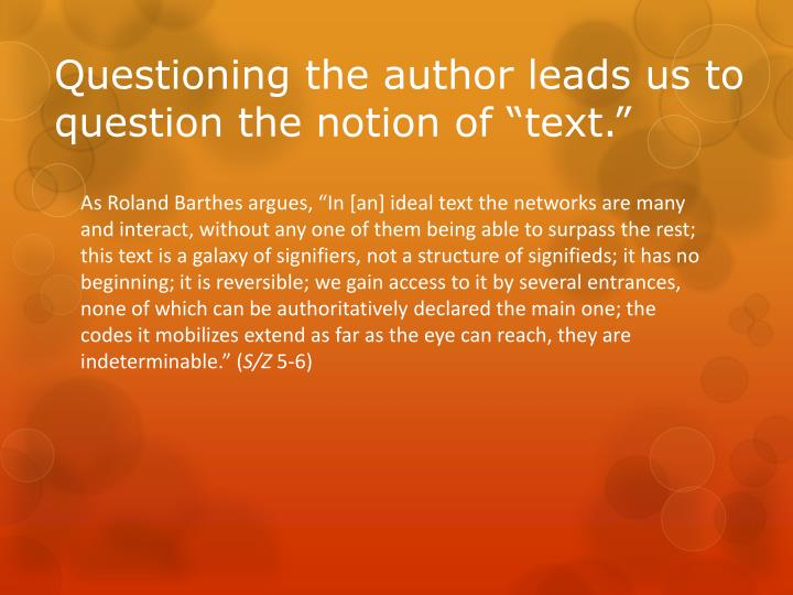 "Questioning the author leads us to question the notion of ""text."""
