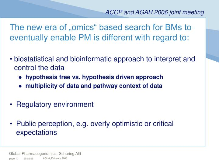 "The new era of ""omics"" based search for BMs to eventually enable PM is different with regard to:"