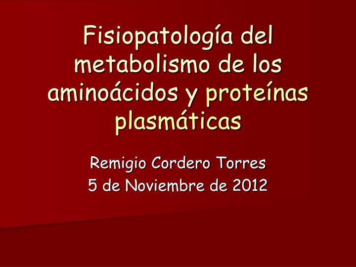 Fisiopatología del metabolismo de los aminoácidos y
