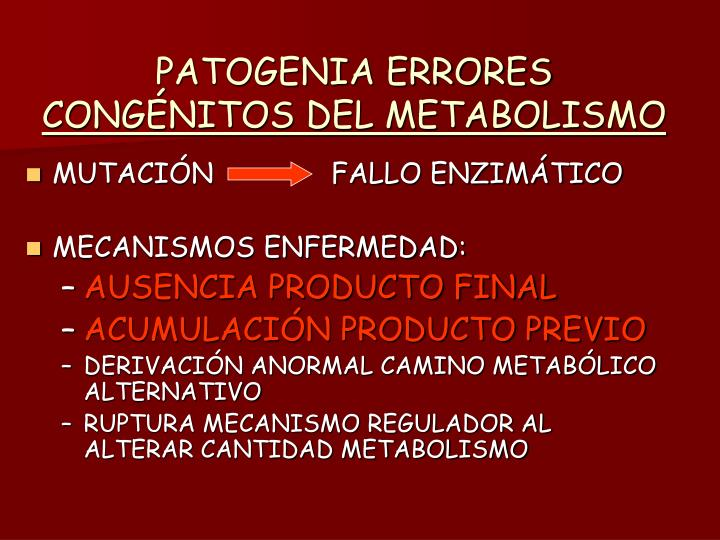 Patogenia errores cong nitos del metabolismo