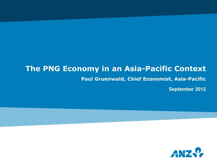 the png economy in an asia pacific context