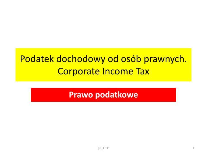podatek dochodowy od os b prawnych corporate income tax