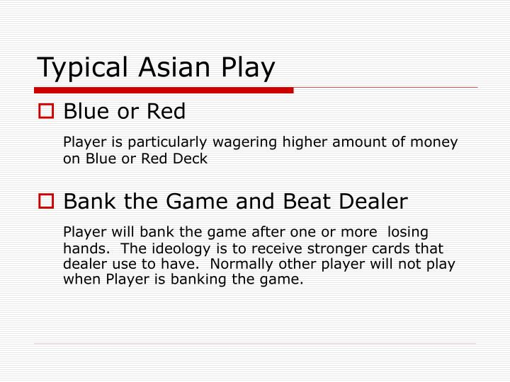 Typical Asian Play