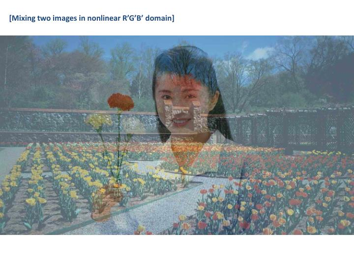 [Mixing two images in nonlinear R'G'B' domain]