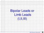 bipolar leads or limb leads i ii iii