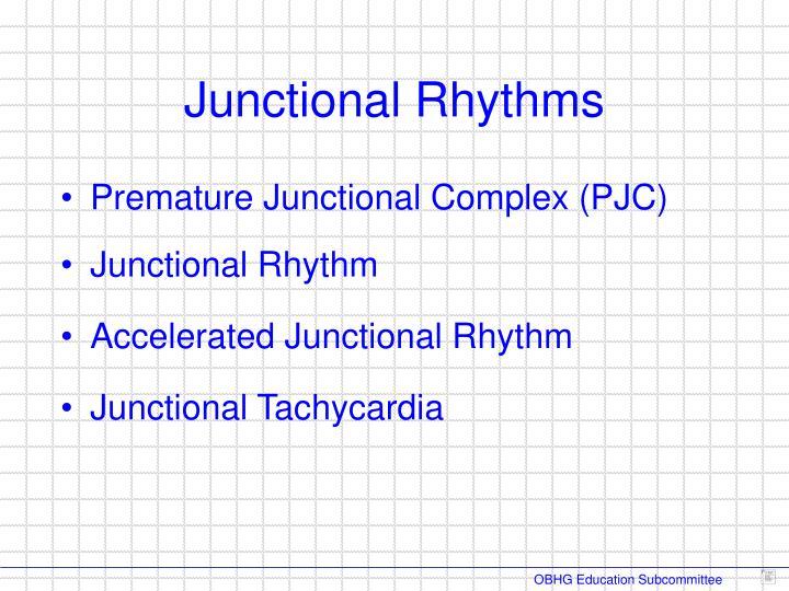 Premature Junctional Complex (PJC)