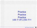 practice practice practice use it or lose it