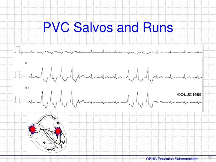 PVC Salvos and Runs
