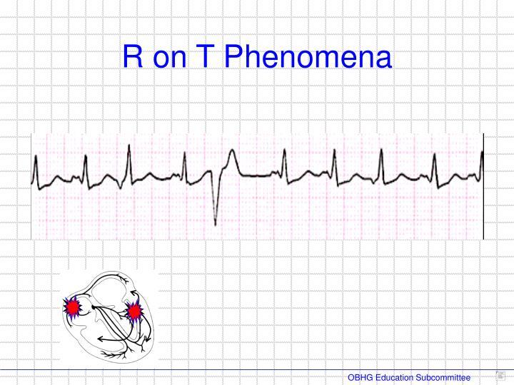 R on T Phenomena