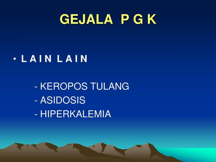 GEJALA  P G K