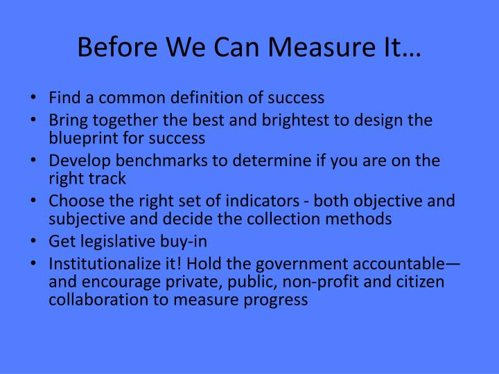 Before We Can Measure It…