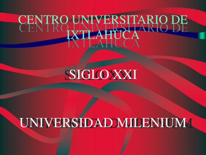 CENTRO UNIVERSITARIO DE IXTLAHUCA
