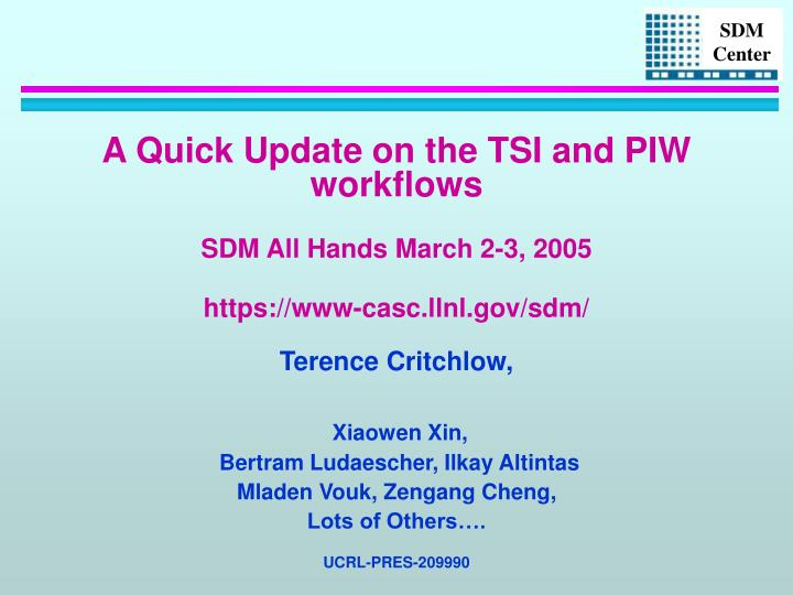 A Quick Update on the TSI and PIW workflows