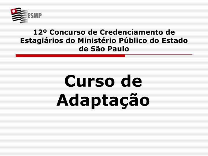 12º Concurso de Credenciamento de Estagiários do Ministério Público do Estado de São Paulo