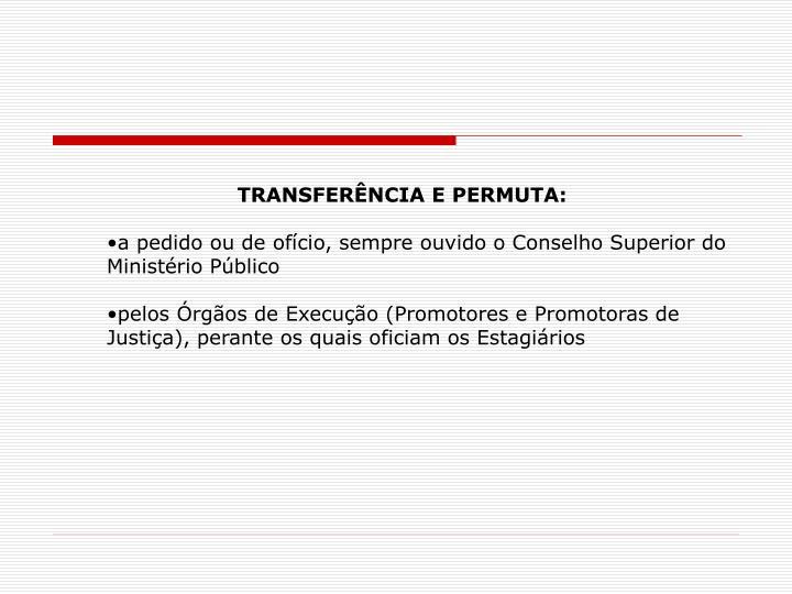 TRANSFERÊNCIA E PERMUTA: