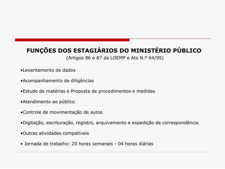 FUNÇÕES DOS ESTAGIÁRIOS DO MINISTÉRIO PÚBLICO