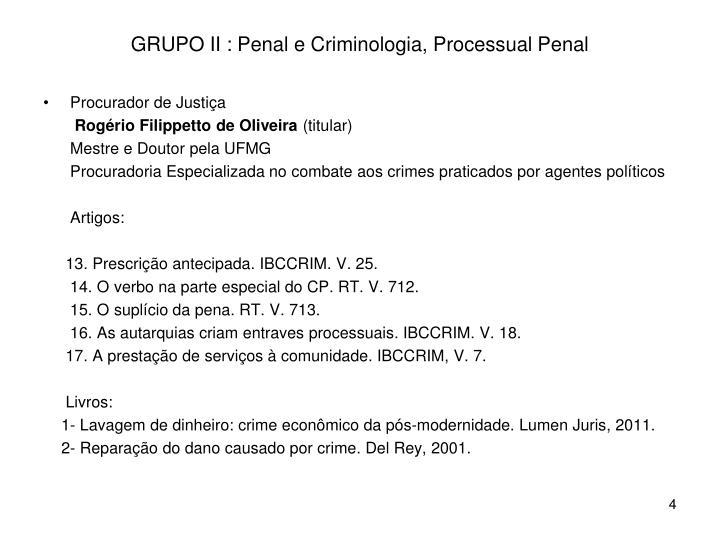 GRUPO II : Penal e Criminologia, Processual Penal