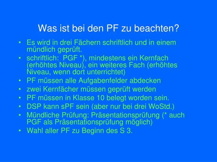 Was ist bei den PF zu beachten?