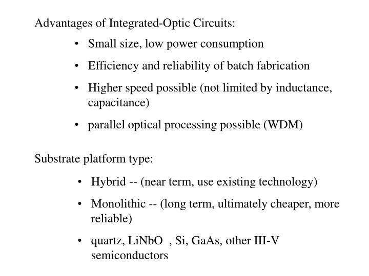Advantages of Integrated-Optic Circuits: