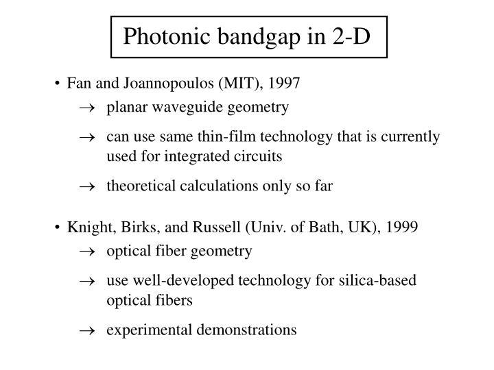 Photonic bandgap in 2-D