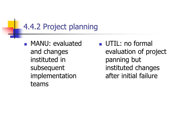 MANU: evaluated and changes instituted in subsequent implementation teams