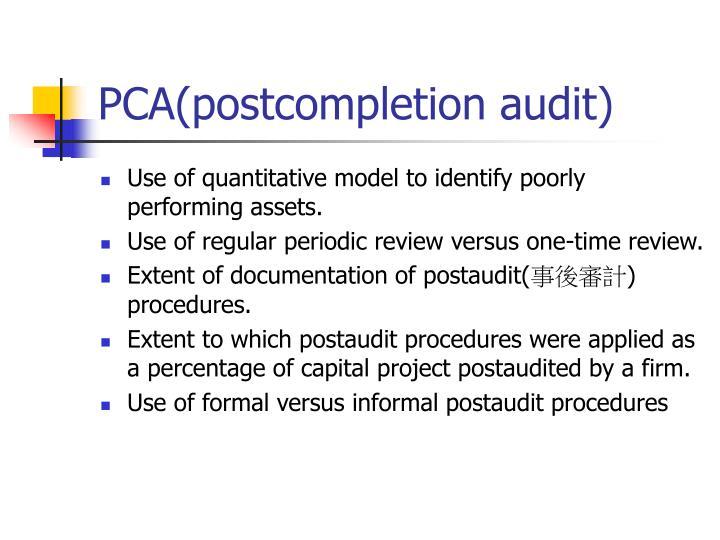 PCA(postcompletion audit)