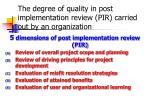 the degree of quality in post implementation review pir carried out by an organization