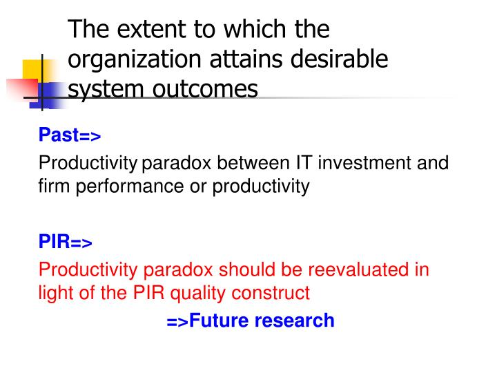 The extent to which the organization attains desirable system outcomes