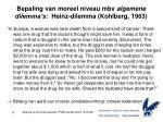 bepaling van moreel niveau mbv algemene dilemma s heinz dilemma kohlberg 1963