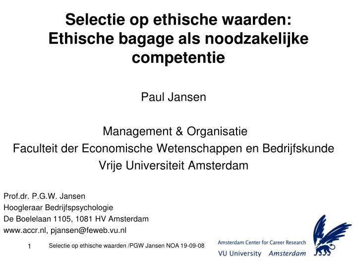 Selectie op ethische waarden: Ethische bagage als noodzakelijke competentie