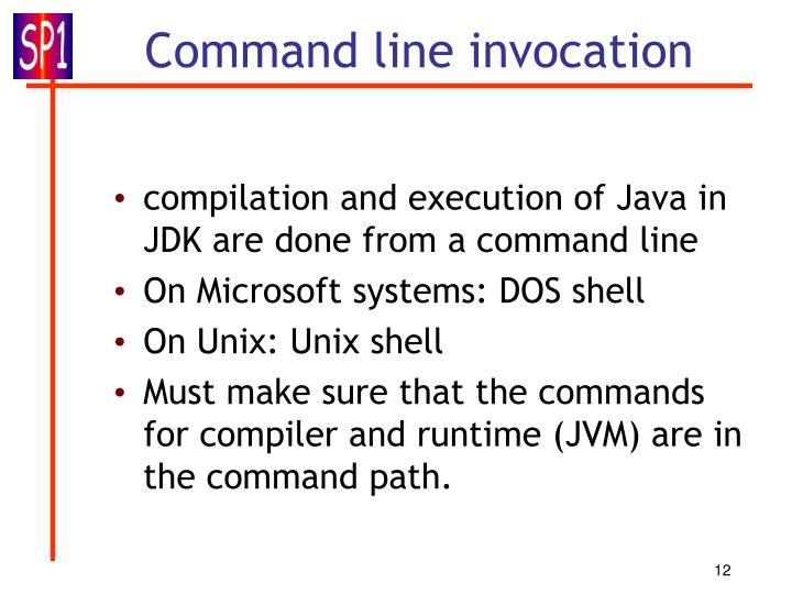 compilation and execution of Java in JDK are done from a command line