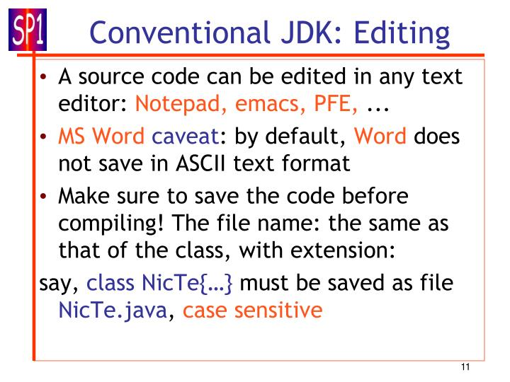 A source code can be edited in any text editor: