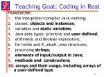 teaching goal coding in real