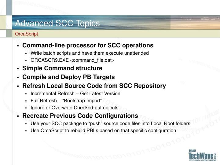 Advanced SCC Topics